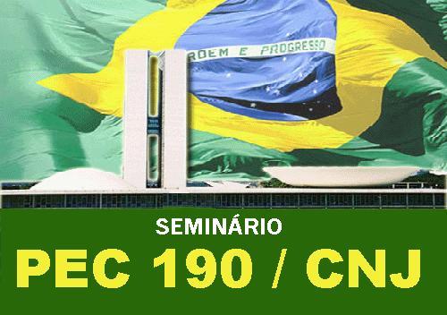 SINDIJUS - SINDISERJ promove Seminário sobre PEC 190 e CNJ 8aa6ff8559ea3